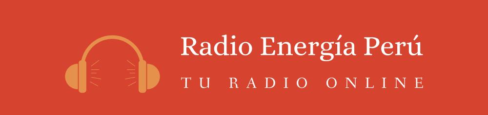 Radio Energía Perú. radios en linea, radios en vivo
